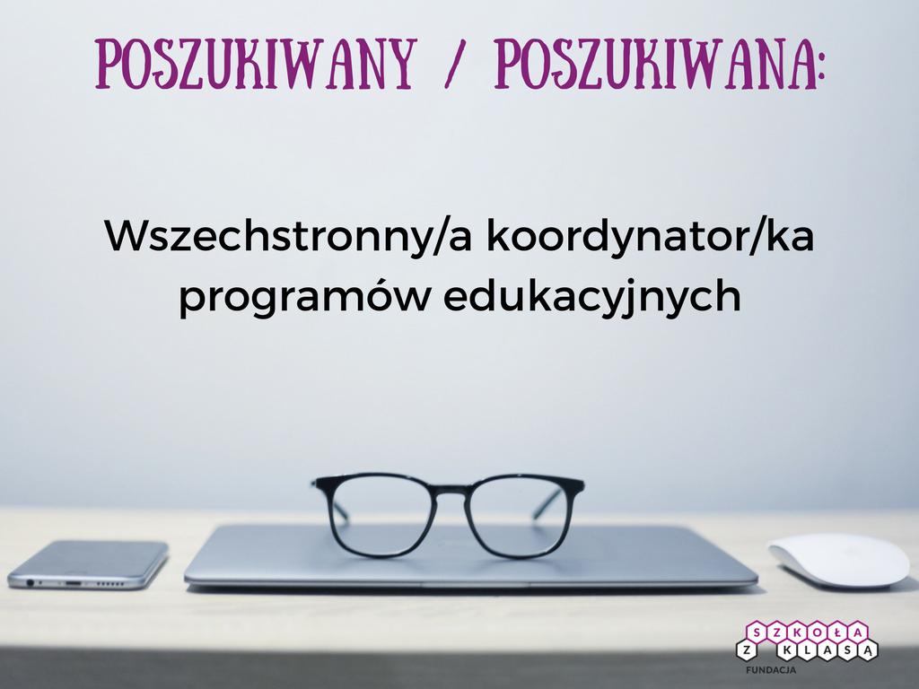 Poszukiwany/poszukiwana: Wszechstronny/a koordynator/ka programów edukacjnych